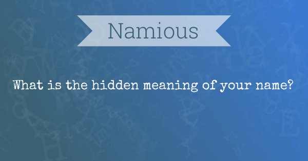 Namious - The hidden meaning of the name